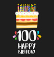 happy birthday cake card 100 hundred year party vector image vector image