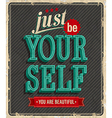 Just be yourself vector image vector image