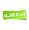 welcome aboard green square sticker on white vector image vector image