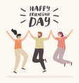 happy friendship day card friendships celebration vector image