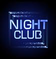 neon sign nignt club vector image vector image