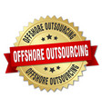 offshore outsourcing round isolated gold badge vector image vector image