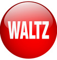 waltz red round gel isolated push button vector image vector image
