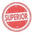 superior sign or stamp vector image vector image