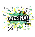 chennai comic text in pop art style isolated on vector image vector image