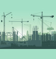 tower cranes on construction site buildings under vector image vector image