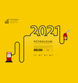 2021 new year petroleum concept with gasoline vector image vector image