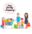 our family shopping flat concept vector image vector image