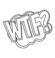 wtf comic text sound effect icon outline style vector image vector image