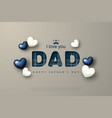 happy fathers day greeting card with hearts vector image