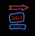 neon poster 247 is open on a black background vector image vector image