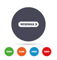 Webinar with arrow sign icon web study symbol vector image