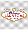 welcome to fabulous las vegas vector image vector image