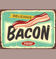 delicious bacon retro sign vector image vector image