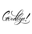 goodbye lettering vector image vector image