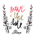 handdrawn poster with lettering -save the date vector image