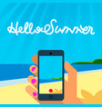 summer vacation template smart phone hands hold vector image