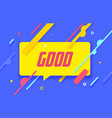 good in design banner template for web vector image vector image