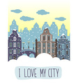 I love my city decorative background with houses vector image vector image