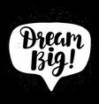 dream big poster hand written brush lettering vector image vector image
