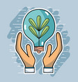 hands with bulb and plant inside to ecology vector image