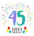 happy birthday for 45 year party invitation card vector image vector image