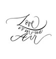 love in the air hand drawn black lettering vector image vector image