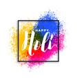happy holi colors splatter festival background vector image