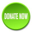 donate now green round flat isolated push button vector image vector image