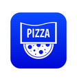 pizza badge or signboard icon digital blue vector image