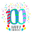 happy birthday for 100 year party invitation card vector image vector image