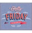 hello friday typographic design vector image vector image