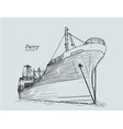 ferry boat hand draw sketch vector image