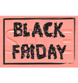 black fridaythe text is written with a brush sale vector image