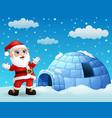 cartoon santa claus with igloo in winter vector image