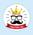 happy father day card with mustache glasses and vector image vector image