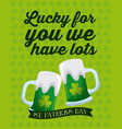 lucky for you we have lots st patricks day green vector image vector image