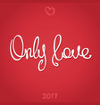 only love vector image vector image