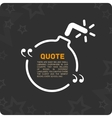 quote shaped like a bomb vector image vector image