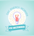 22 december day energy worker vector image vector image