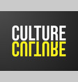 culture typography black background for t-shirt vector image