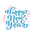 happy new year blue vintage calligraphy lettering vector image