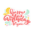 happy birthday to you pink calligraphy lettering vector image