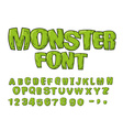 Monster font Green scary letters alphabet Live Abc vector image