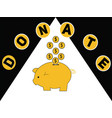 word concept donate and piggy bank with dollars vector image
