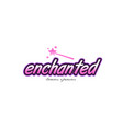 enchanted word text logo icon design concept idea vector image vector image