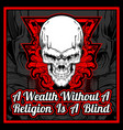 head skull and quote about a wealth without a vector image