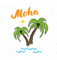 lettering word aloha with hand drawn sketch palm vector image vector image