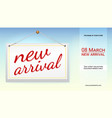 new arrival poster with text design for your shop vector image vector image