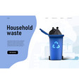 household waste at garbage container landing vector image vector image
